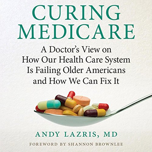 Curing Medicare Audiobook By Andy Lazris cover art