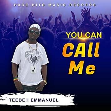 You Can Call Me