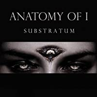 Substratum by Anatomy Of I
