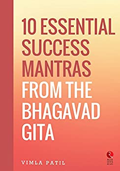 10 Essential Success Mantras from the Bhagavad Gita  (Rupa Quick Reads) by [Vimla Patil]