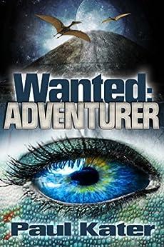 Wanted: adventurer (English Edition) van [Paul Kater, Renée Barratt, Carol Edwards]
