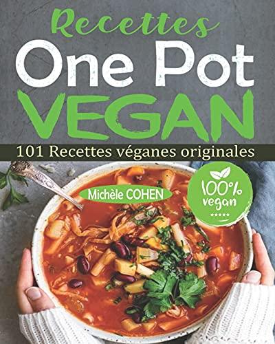 Recettes One Pot Vegan: 101 Recettes...