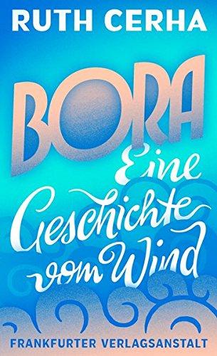 Bora: Eine Geschichte vom Wind