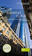 Frankfurt zu Fuß: Die schönsten Sehenswürdigkeiten zu Fu�