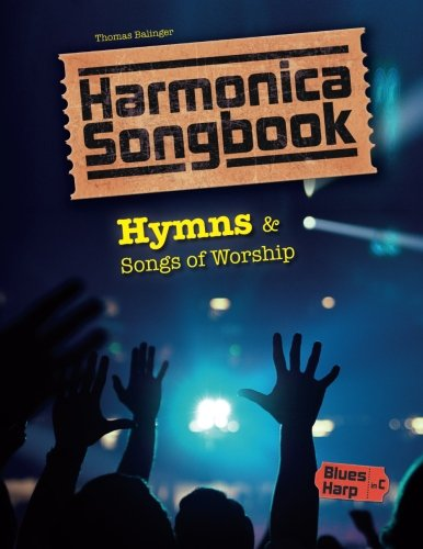 Harmonica Songbook: Hymns & Songs of Worship