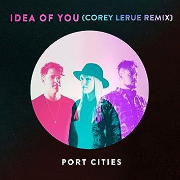 Idea of You (Corey LeRue Remix)