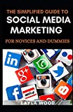 The Simplified Guide To Social Media Marketing For Novices And Dummies