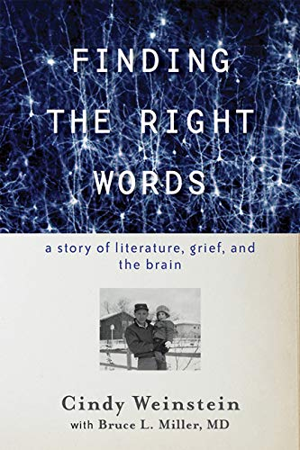 Finding the Right Words: A Story of Literature, Grief, and the Brain (English Edition)
