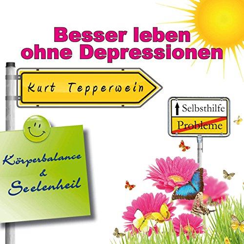 Besser leben ohne Depressionen (Körperbalance und Seelenheil) Titelbild