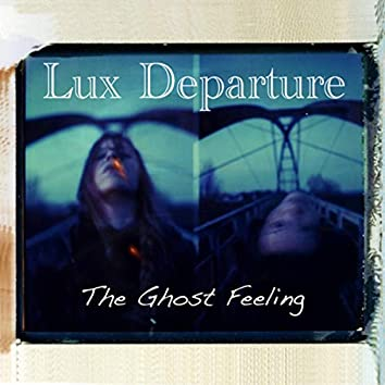 The Ghost Feeling