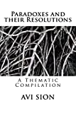 Paradoxes and their Resolutions: A Thematic Compilation