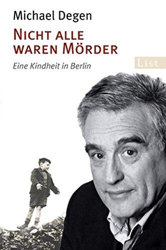 Nicht alle waren Mörder: Eine Kindheit in Berlin (0)