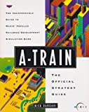 A-Train - The Official Strategy Guide by Nick Dargahi (1992-06-02) - Prima Games - 02/06/1992
