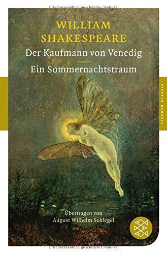 Der Kaufmann von Venedig / Ein Sommernachtstraum: Dramen (Fischer Klassik)