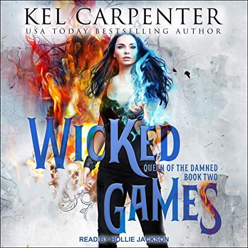 Wicked Games     Queen of the Damned, Book 2              By:                                                                                                                                 Kel Carpenter                               Narrated by:                                                                                                                                 Hollie Jackson                      Length: 5 hrs and 7 mins     7 ratings     Overall 4.7