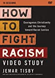 How to Fight Racism Video Study: Courageous Christianity and the Journey Toward Racial Justice [USA] [DVD]