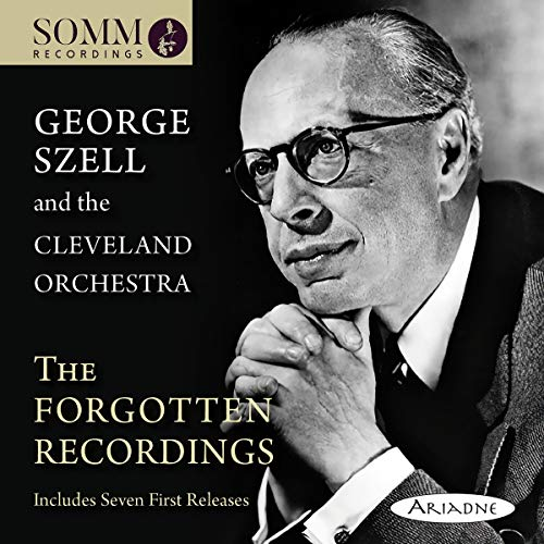 The Forgotten Recordings [The Cleveland Orchestra; George Szell] [Somm Recordings: ARIADNE 5011-2]