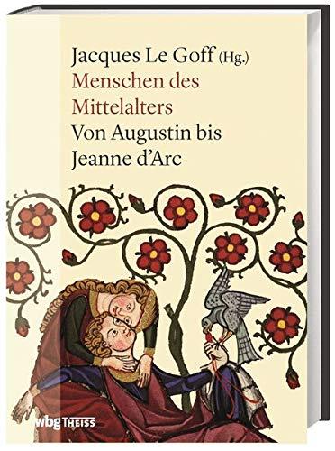 Buchseite und Rezensionen zu 'Menschen des Mittelalters. Von Augustin bis Jeanne d'Arc: Mehr als 100 Biografien berühmter Persönlichkeiten. Könige, Päpste und herausragende Frauenfiguren vom 4. bis 15. Jahrhundert' von  Jacques Le Goff