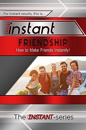 Instant Friendship