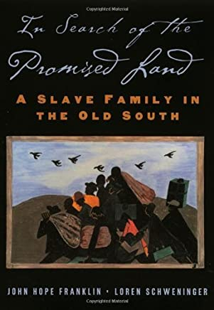 In Search of the Promised Land: A Slave Family in the Old South (New Narratives in American History) by John Hope Franklin (2005-09-01)