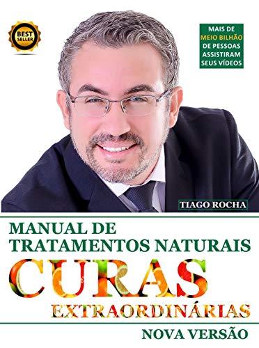 Livro Curas Extraordinárias Manual De Tratamentos Naturais Tiago Rocha