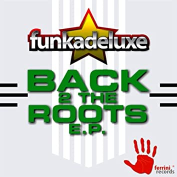Back 2 the Roots EP