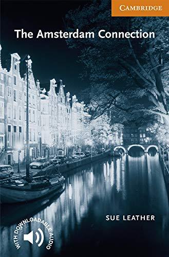 The Amsterdam Connection. Level 4 Intermediate. B1. Cambridge English Readers.