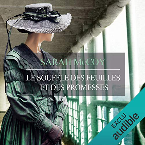 Le souffle des feuilles et des promesses                   Written by:                                                                                                                                 Sarah McCoy                               Narrated by:                                                                                                                                 Camille Lamache                      Length: 8 hrs and 26 mins     Not rated yet     Overall 0.0