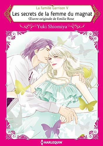 Les Secrets de la Femme du Magnat:Harlequin Manga (La famille Garrison t. 5) (French Edition)