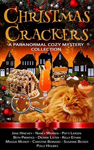 Christmas Crackers: A Paranormal Cozy Mystery Collection by [Jane Hinchey, Nancy Warren, Patti Larsen, Dionne Lister, Beth Prentice, Polly Holmes, Kelly Ethan, Maggie Mundy, Christine Bernard, Susanne Becker]