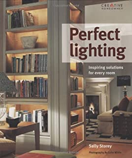 Perfect Lighting: Inspiring Solutions for Every Room by Storey, Sally(September 2, 2008) Paperback