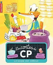 Premiers livres CP Les contes du CP : La soupe aux cailloux