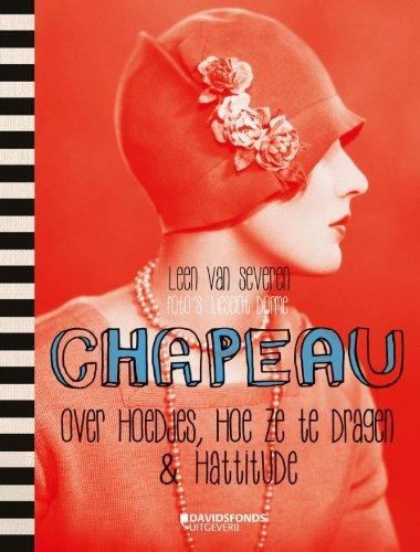 Chapeau: over hoedjes, hoe ze te dragen en hattitude