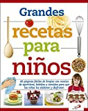 Grandes recetas para niños: 48 páginas fáciles de limpiar