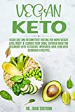 Vegan Keto: Vegan Diet and Intermittent Fasting for Rapid Weight Loss, Reset & Cleanse Your Body, Nutrion Guide for Beginners with ketogenic approach, Meal Plan with Cookbook & Recipes.