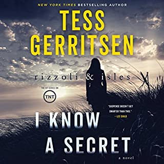 I Know a Secret     Rizzoli & Isles, Book 12              By:                                                                                                                                 Tess Gerritsen                               Narrated by:                                                                                                                                 Tanya Eby                      Length: 9 hrs and 9 mins     852 ratings     Overall 4.4