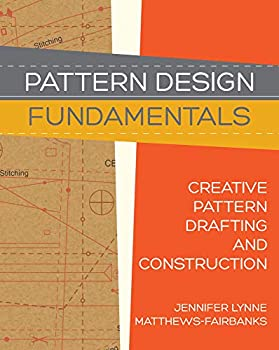 Pattern Design  Fundamentals  Construction and Pattern Drafting for Fashion Design
