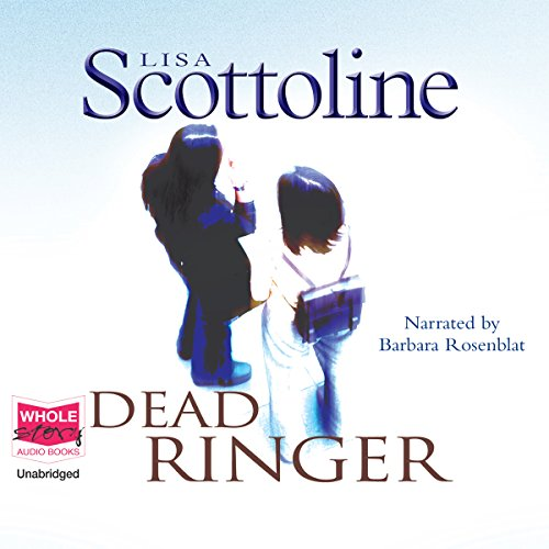 Dead Ringer     Rosato and Associates, Book 10              By:                                                                                                                                 Lisa Scottoline                               Narrated by:                                                                                                                                 Barbara Rosenblat                      Length: 10 hrs and 57 mins     3 ratings     Overall 5.0