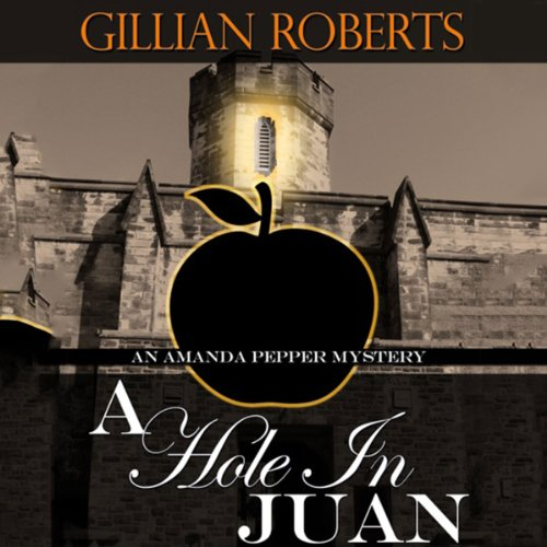 A Hole in Juan     An Amanda Pepper Mystery              By:                                                                                                                                 Gillian Roberts                               Narrated by:                                                                                                                                 Susan Denaker                      Length: 8 hrs and 9 mins     4 ratings     Overall 3.0