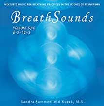 Breathsounds: Measured Music for Breathing Practices in the Science of Pranayama by Sandra Summerfield Kozak (2003-12-02)
