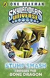 Skylanders Mask of Power: Stump Smash Crosses the Bone Dragon: Book 6 (English Edition)