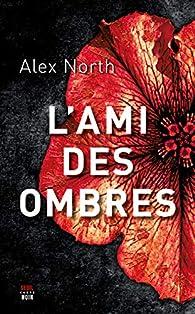 L'ami des ombres par Alex North