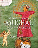 Reflections on Mughal Art & Culture