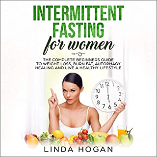 Intermittent Fasting for Women: The Complete Beginner's Guide to Weight Loss, Burn Fat, Autophagy Healing and Live a Healthy Lifestyle cover art