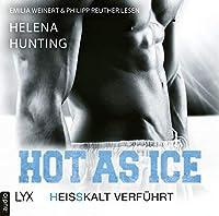 Hot as Ice - Heißkalt verführt Hörbuch