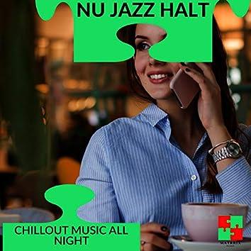 Nu Jazz Halt - Chillout Music All Night