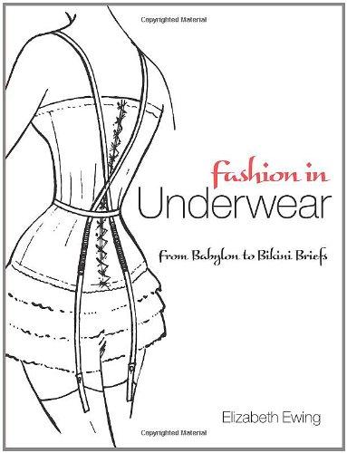 FASHION IN UNDERWEAR: From Babylon to Bikini Briefs (Dover Books on Fashion)
