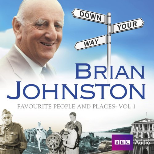 Brian Johnston's Down Your Way: Favourite People & Places Vol. 1 audiobook cover art