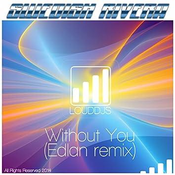Without You (Edlan remix)