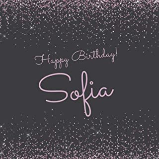Happy Birthday Sofia: Cute sparkly pink personalized name birthday guest book for girls.